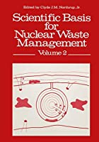 Scientific Basis for Nuclear Waste Management (Advances in Nuclear Science & Technology)