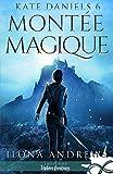 Montée Magique - Kate Daniels, T6 - Format Kindle - 9782375746523 - 5,99 €