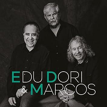 Edu, Dori e Marcos