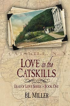 Love in the Catskills (Eras of Love Book 1) by [BL Miller]