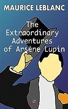THE EXTRAORDINARY ADVENTURES OF ARSÈNE LUPINE,GENTLEMAN-BURGLAR (English Edition)
