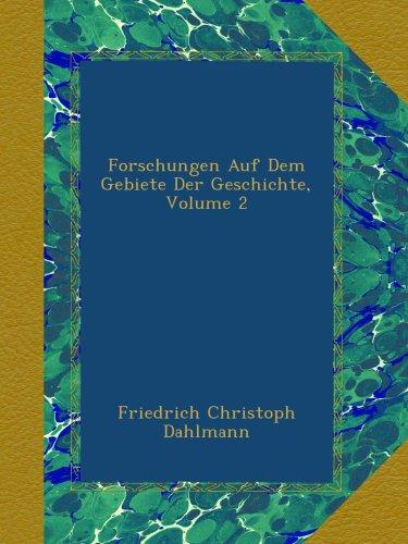 Forschungen Auf Dem Gebiete Der Geschichte, Volume 2