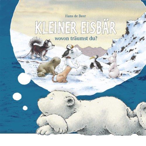 Kleiner Eisbär, wovon träumst du? Titelbild
