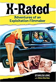 Stanley Long - X-Rated: Adventures Of An Exploitation Filmmaker
