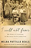 I Will Not Fear: My Story of a Lifetime of Building Faith under Fire