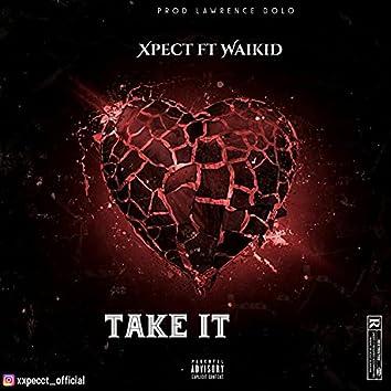 Take It (feat. Waikid)