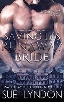 Saving His Runaway Bride (Dark Embrace Book 2) by [Sue Lyndon]