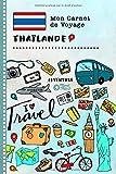 Thailande Carnet de Voyage: Journal de bord avec guide pour enfants. Livre de suivis...