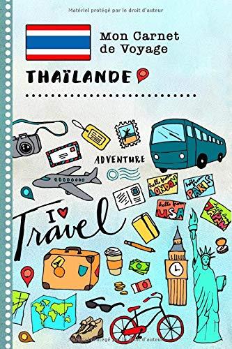 Thailande Carnet de Voyage: Journal de bord avec guide pour enfants. Livre de suivis des enregistrements pour l'écriture, dessiner, faire part de la gratitude. Souvenirs d'activités vacances