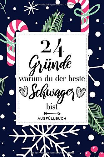 24 Gründe warum du der beste Schwager bist: Geschenk Schwager zum selber ausfüllen - Schwager Ausfüllbuch - Bester Schwager Geschenkidee - ca. A5 - Softcover