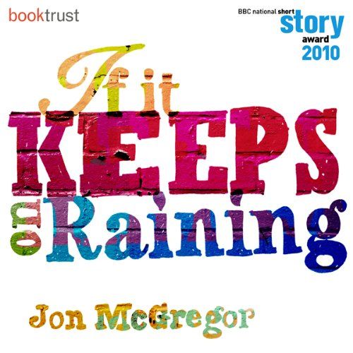 If it Keeps on Raining (BBC National Short Story Award 2010) audiobook cover art