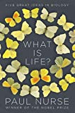 What Is Life : Five Great Ideas in Biology (English Edition)