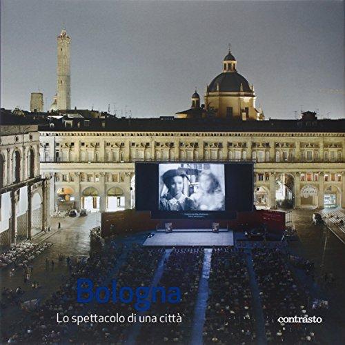 Bologna lo spettacolo di una città