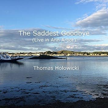 The Saddest Goodbye