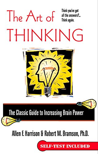 The Art of Thinking: The Classic Guide to Increasing...