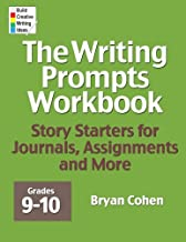Best The Writing Prompts Workbook, Grades 9-10: Story Starters for Journals, Assignments and More Review