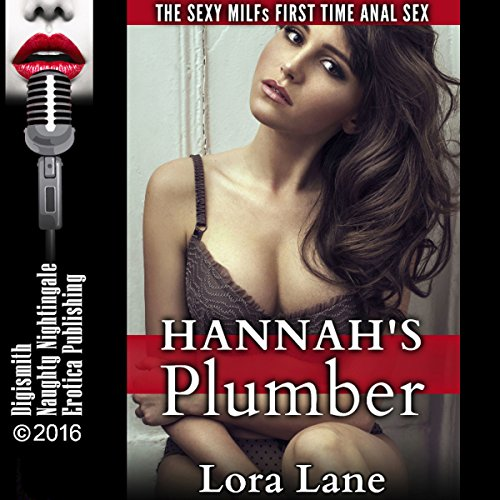 Hannah's Plumber: The Sexy MILFs First Time Anal Sex audiobook cover art