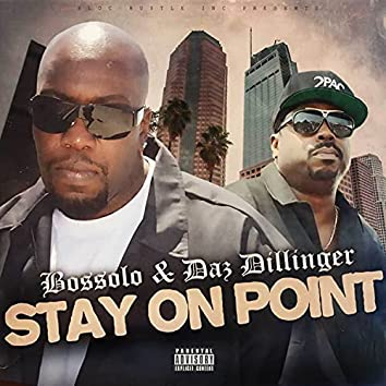 Stay On Point (feat. Daz Dillinger)