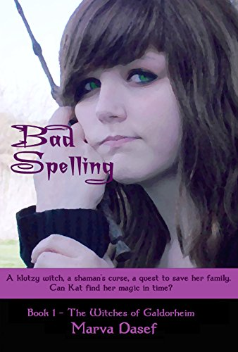 Book: Bad Spelling (The Witches of Galdorheim Series) by Marva Dasef