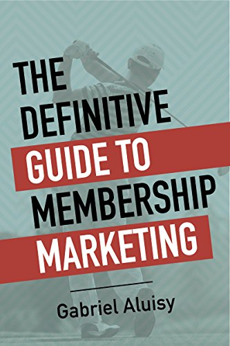The Definitive Guide to Membership Marketing (English Edition)