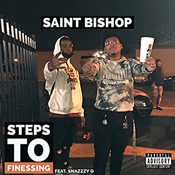 Steps to Finessing (feat. Snazzzy D)