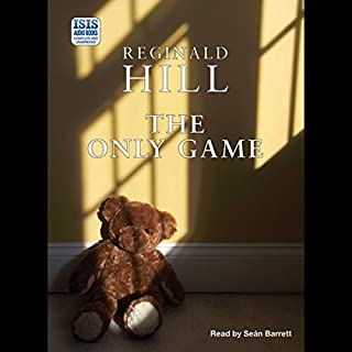 The Only Game                   By:                                                                                                                                 Reginald Hill                               Narrated by:                                                                                                                                 Seán Barrett                      Length: 9 hrs and 17 mins     65 ratings     Overall 4.2