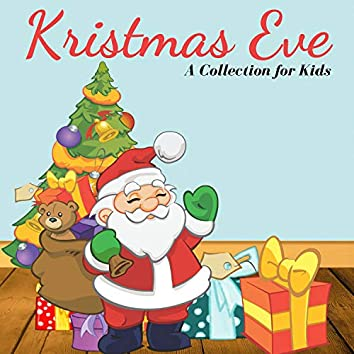 Kristmas Eve - A Collection For Kids