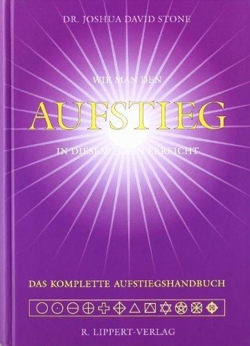 Das komplette Aufstiegs-Handbuch: Wie man den Aufstieg in diesem Leben erreicht von Stone. Joshua David (1998) Gebundene Ausgabe