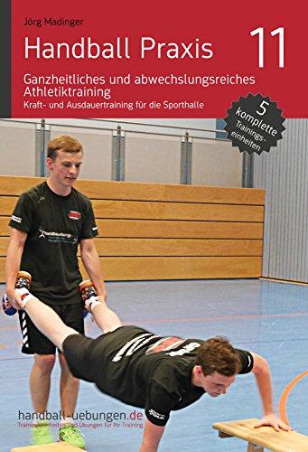 Handball Praxis 11 – Ganzheitliches und abwechslungsreiches Athletiktraining (handball-uebungen.de / Praxis)
