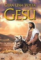 C'Era Una Volta Gesu' [Italian Edition]