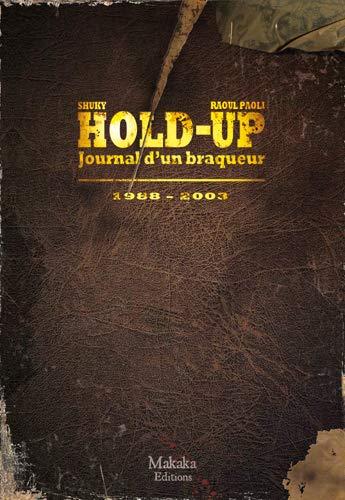 Hold-Up - Journal d'un braqueur T02 1988-2003
