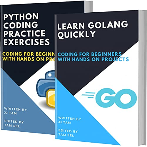 LEARN GOLANG QUICKLY AND PYTHON CODING PRACTICE EXERCISES: Coding For Beginners (English Edition)