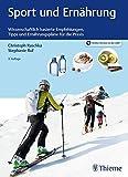 Sport und Ernährung: Wissenschaftlich basierte Empfehlungen, Tipps und Ernährungspläne für die...