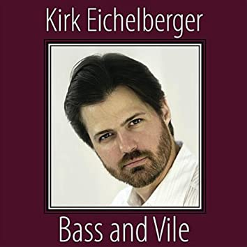 Bass and Vile
