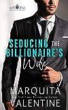 Seducing the Billionaire's Wife (English Edition)