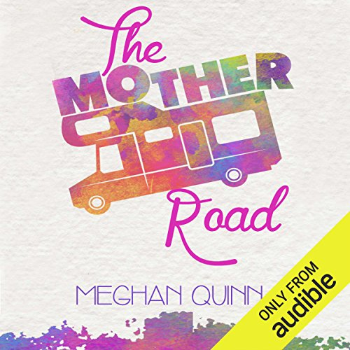 The Mother Road                   By:                                                                                                                                 Meghan Quinn                               Narrated by:                                                                                                                                 Greyson Ash,                                                                                        J.F. Harding                      Length: 10 hrs and 12 mins     4 ratings     Overall 4.3