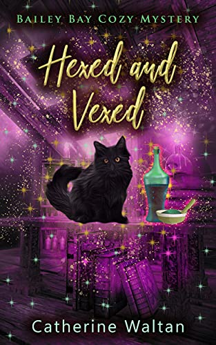 Hexed and Vexed: Bailey Bay Cozy Mystery (Bailey Bay Cozy Mysteries Book 2) by [Catherine Waltan]