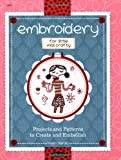 Embroidery for Little Miss Crafty: Projects and Patterns to Create and Embellish