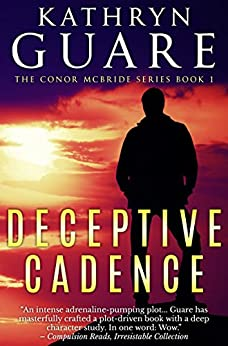 Deceptive Cadence: The Conor McBride Series, Book 1 (The Virtuosic Spy) by [Kathryn Guare]