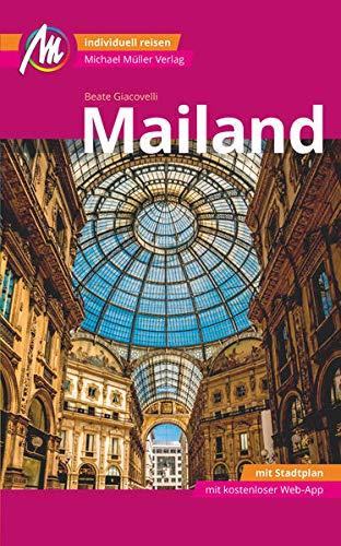 Mailand MM-City Reiseführer Michael Müller Verlag: Individuell reisen mit vielen praktischen Tipps und Web-App mmtravel.com