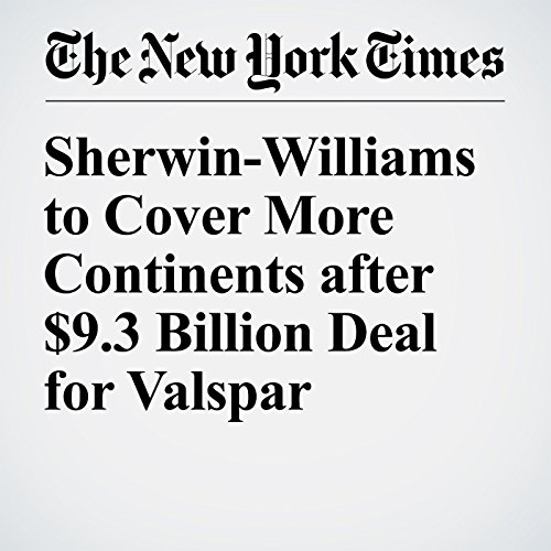 Sherwin-Williams to Cover More Continents after $9.3 Billion Deal for Valspar cover art