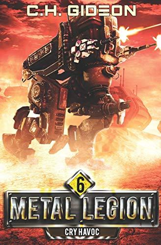 Cry Havoc: Mechanized Warfare on a Galactic Scale (Metal Legion)