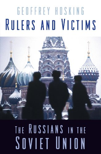 Compare Textbook Prices for Rulers and Victims: The Russians in the Soviet Union Illustrated Edition ISBN 9780674030534 by Hosking, Geoffrey