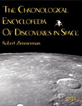 The Chronological Encyclopedia of Discoveries in Space: [Hardcover] [2000] (Author) Robert Zimmerman