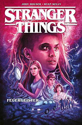 Stranger Things: Bd. 3: Feuergeister