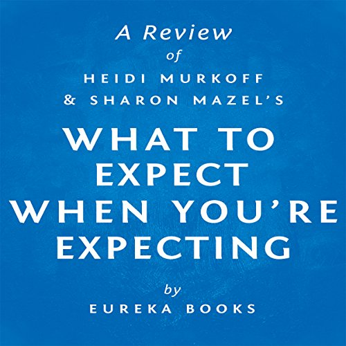 What to Expect When You're Expecting by Heidi Murkoff and Sharon Mazel audiobook cover art