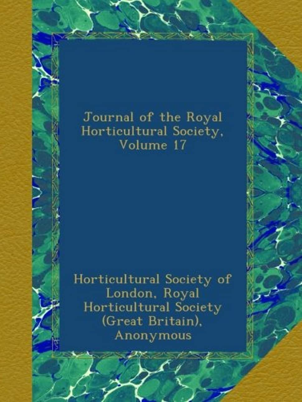 選出する効能入学するJournal of the Royal Horticultural Society, Volume 17