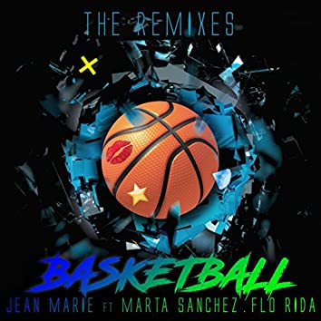Basketball (feat. Marta Sanchez, Flo Rida) [The Remixes]