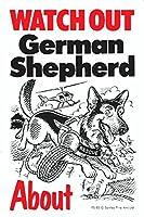 WATCH OUT German Shepherd アニメイラストサインボード:ジャーマンシェパード(B) イギリス製 英語看板 Made in U.K [並行輸入品]