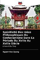 Spécificité Des Idées Philosophiques Du Confucianisme Dans La Période Du Xviiie Au Xviiie Siècle: Université Dui Tang